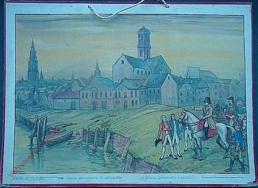 56 - Consul Bonaparte te Antwerpen. Le Consul Bonaparte à Anvers