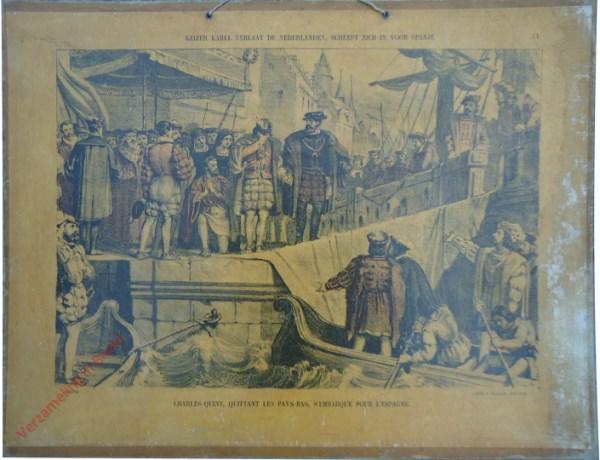 14 - Keizer Karel verlaat de Nederlanden, scheept zich in voor Spanje. Charles-Quint, quittant les Pays-Bas, s'embarque pour l'E