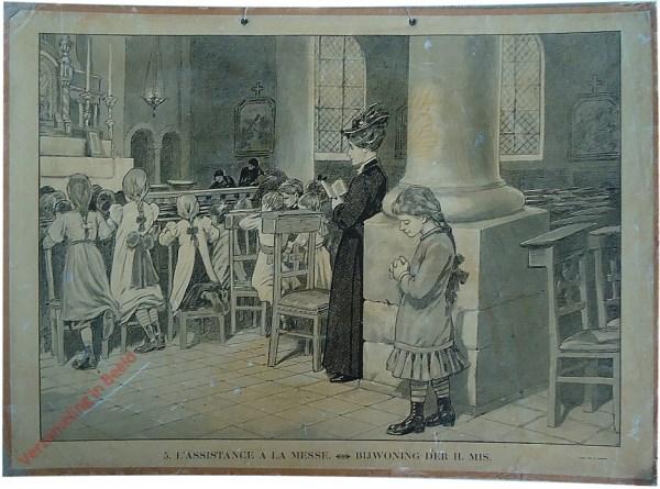 5 - Lássistance a la messe. Bijwoning der H. mis