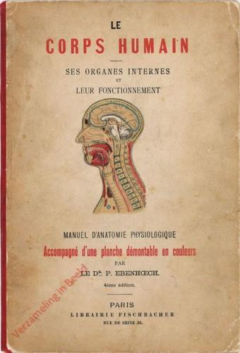 FR: 4eme édition - Le corps humain. Ses organes internes et leurs fonctionnement manuel d'anatomie physiologique accompagne d'un