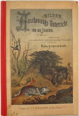 5. Auflage - Bilder zum Anschauungs-Unterricht für die Jugend. III. Teil. Enthaltend in- und ausländische nach geographischen Rü
