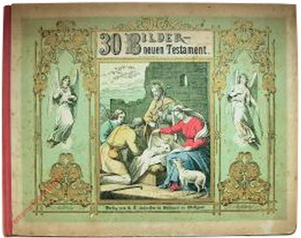 6. Auflage - Bilder zum Anschauungs-Unterricht  für die Jugend. V. Teil. 30 Biblischen Bilder zum Neuen Testament