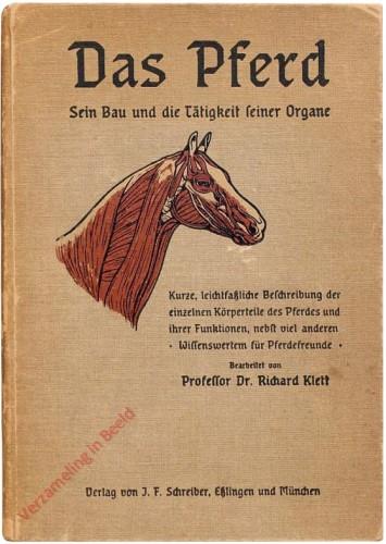 2. unveränderter Neudruck - Das Pferd. Sein Bau und die Tätigkeit seiner Organe