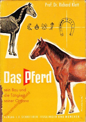 5. Auflage - Das Pferd. Sein Bau und die Tätigkeit seiner Organe