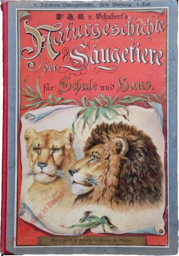 10e druk - Dr. G.H. Schubert's Naturgeschichte der Säugetiere für Schule und Haus. Erste Abteiling, I. Teil
