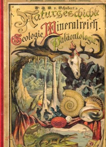 4. verbesserte Auflage [1886] - Dr. G.H. Schubert's Naturgeschichte Geologie, Mineralreich, Paläontologie