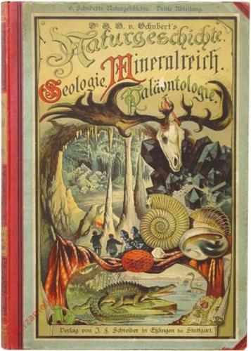 4. verbesserte Auflage [1888] - Dr. G.H. Schubert's Naturgeschichte Geologie, Mineralreich, Paläontologie
