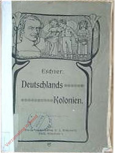 Heft 1 - Deutschlands Kolonien. Die deutschen Schutzgebiete in Afrika (Deutsche Hochschulschriften / Alte Reihe)