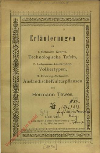 Erläuterungen zu 1. Schmidt-Krantz, Technologische Tafeln, 2. Lehmann-Leutemann, Völkertypen, 3. Goering-Schmidt, Ausländische K