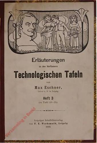 Heft 3 - Erläuterungen zu des Verfassers Technologischen Tafeln von Max Eschner (Zn Tafel 18-25)
