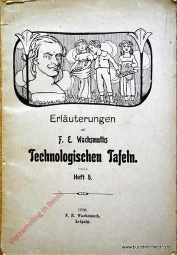 Heft 5 - Erläuterungen zu des Verfassers Technologischen Tafeln von Max Eschner (Zn Tafel 30-31)