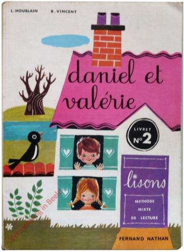 Daniel et Valerie. Livret no 2. Lisons. Methode mixte de lecture