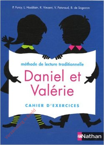 Daniel et Valerie. Cahier d'exercices. Methode de lecture traditionelle