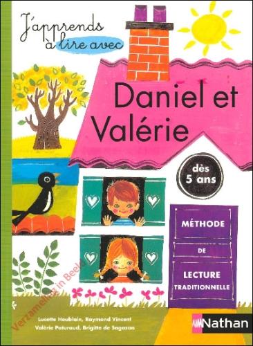 Daniel et Valerie. Dès 5 ans. Methode de lecture traditionelle