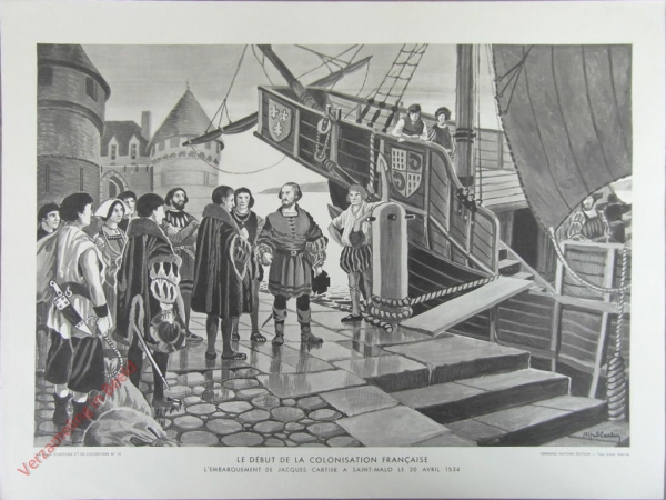 14 - Le debut de la colonisation Francaise. L'embarquement de Jacques Cartier a Saint-Malo le 20 avril 1534