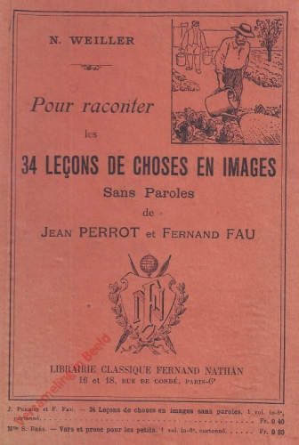 1 - 34 Lecons de choses en images sans paroles a raconter par les Petits [Frans]