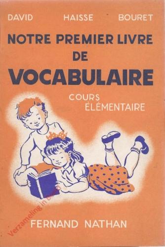 Notre premier livre de vocabulaire, cours �lementaire