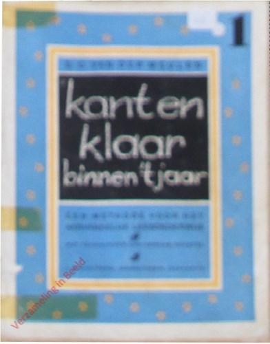 Kant en klaar binnen 't jaar door E.C. van der Meulen. Een methode voor het aanvankelijk leesonderwijs. Deel 1