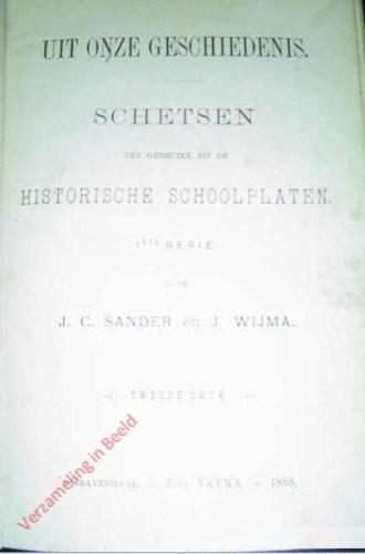 Uit onze geschiedenis. Schetsen ten gebruike bij de Historische Schoolplaten. 1e serie