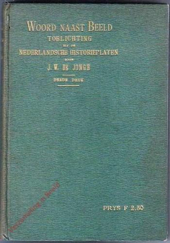 3e druk - Woord naast Beeld. Toelichting bij de Nederlandsche Historieplaten