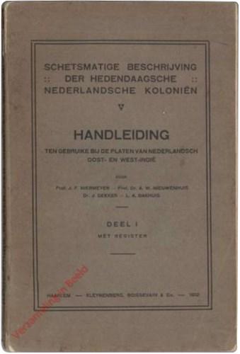 I - Schetsmatige beschrijving der hedendaagsche Nederlandsche Koloniën. Handleiding bij de platen van Nederlandsch Oost- en West