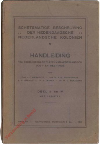 III en IV - Schetsmatige beschrijving der hedendaagsche Nederlandsche Koloniën. Handleiding bij de platen van Nederlandsch Oost-